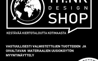 TH!NK Design Shop tulossa! Kestävää kiertotaloutta kotimaasta